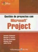 Gestion de Proyectos Con Microsoft Project (Spanish: Antonio Colmenar Santos;