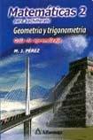 Matematicas 2 Para Bachillerato. Geometria y Trigonometria: Perez