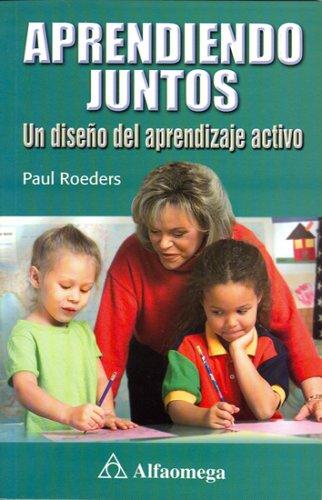 9789701511695: Aprediendo Juntos, Un Diseño del Aprendizaje Activo (Spanish Edition)