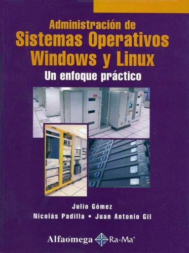 9789701512395: Administracion de Sistemas Operativos Windows y Linux - Un Enfoque Practico (Spanish Edition)