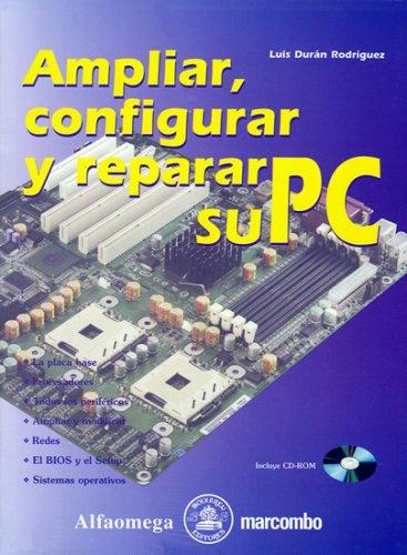 9789701512524: Ampliar, Configurar y Reparar su PC (Spanish Edition)