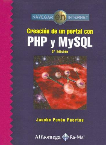 9789701512715: Creacion de un Portal con PHP Y MYSQL, 3. Ed. Navegar en Internet (Spanish Edition)