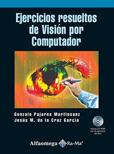 Ejercicios Resueltos de Vision por Computador (Spanish: Gonzalo PAJARES MARTINSANZ