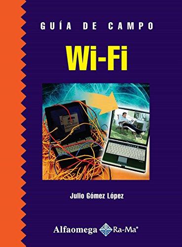 Guia de Campo WI-FI (Spanish Edition): LOPEZ, Julio GOMEZ