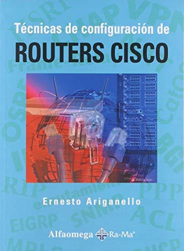 Tecnicas de Configuracion de ROUTERS CISCO (Spanish: ARIGANELLO, Ernesto