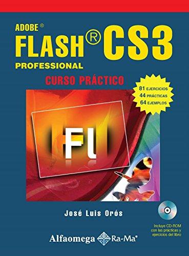 ADOBE FLASH CS3 Prof., Curso Practico (Spanish: Jose Luis OROS