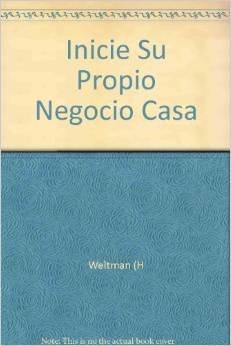 Inicie Su Negocio En Casa - Facil! (Spanish Edition) (9701700899) by Weltman, Barbara