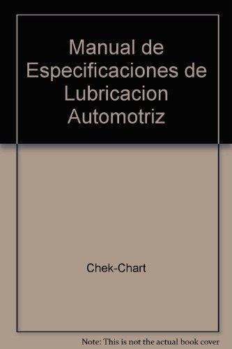 Manual de Especificaciones de Lubricacion Automotriz: Chek-Chart