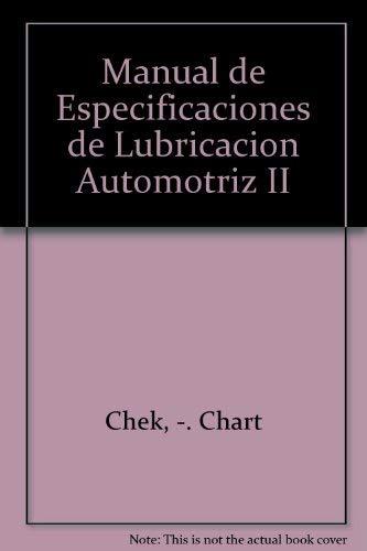 Manual de Especificaciones de Lubricacion Automotriz II: Chart Chek