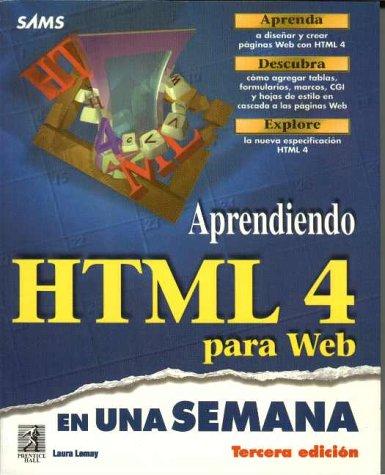Aprendiendo HTML 4 para Web en una semana (9701701747) by Laura Lemay; Paul McFedries