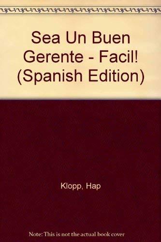 Sea Un Buen Gerente - Facil! (Spanish Edition): Klopp, Hap, Tarcy, Brian