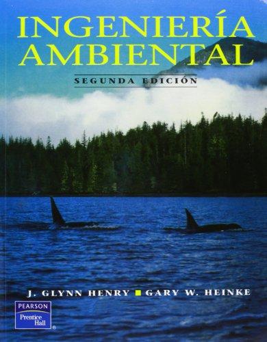 Ingenieria Ambiental - 2 Edicion (Spanish Edition): Heinke, Gary W.;