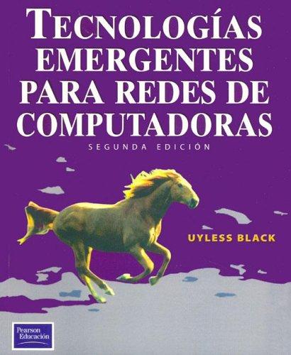 9789701702680: Tecnologias Emergentes Para Redes de Computadoras (Spanish Edition)