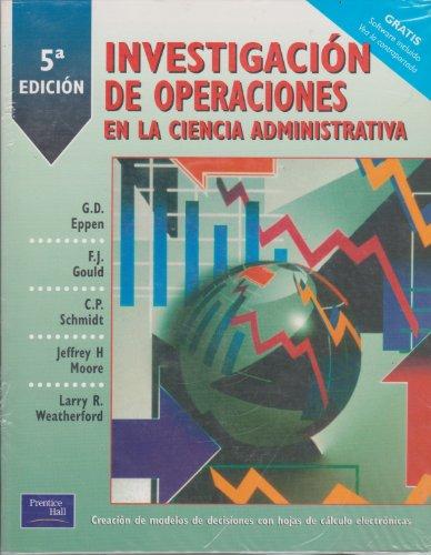 Investigacion de Operaciones En La Ciencia Adminis: Eppen, G. D.,