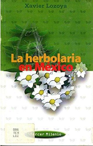 9789701802526: La herbolaria en México