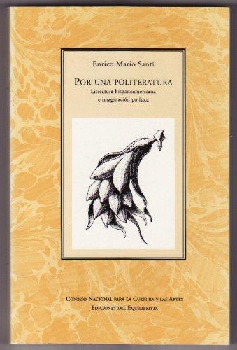 9789701807491: Por Una Politeratura: Literatura Hispanoamericana e Imaginacion Politica