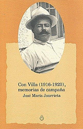 9789701807637: Con Villa, 1916-1920: Memorias de campaña (Memorias mexicanas) (Spanish Edition)