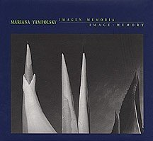 Mariana Yamplosky - Imagen Memoria / Image-Memory: Ferrer, Elizabeth; Poniatowska, Elena; ...
