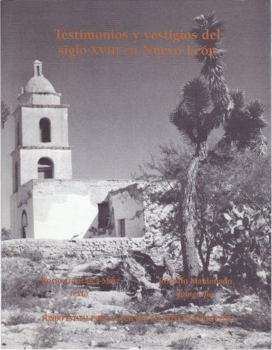 9789701832547: Testimonios y vestigios del siglo XVIII en Nuevo León