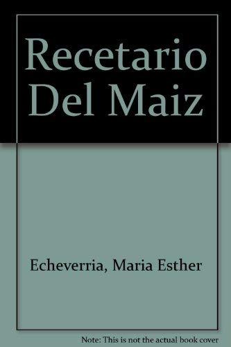 9789701834138: Recetario Del Maiz (Spanish Edition)