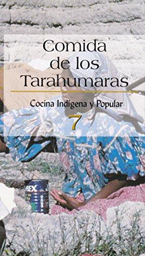 Comida De Los Tarahumaras 7 (Spanish Edition): Cocina Indigena Y