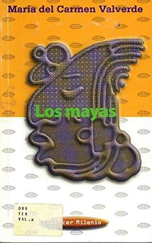 MAYAS, LOS Colección Tercer Milenio. México: Valverde Valdés, María del Carmen.