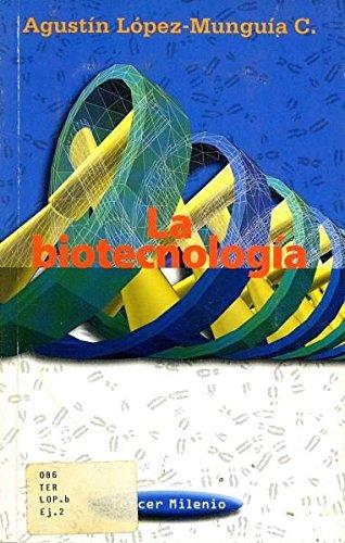Biotecnologia, La (Spanish Edition): Lopez-Munguia C., Agustin