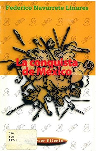 La conquista de Mexico (Tercer Milenio) (Spanish: Federico Navarrete Linares