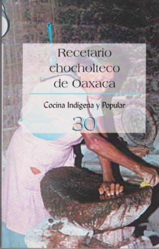 9789701848722: Recetario chocholteco de Oaxaca (Cocina indígena y popular) (Spanish Edition)