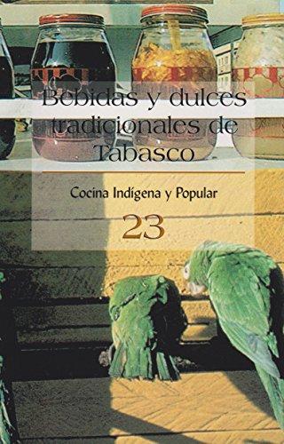 9789701851241: Bebidas y dulces tradicionales de tabasco no. 23 (Spanish Edition)