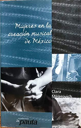 9789701851739: Mujeres en la creacion musical de Mexico (Cuadernos de pauta) (Spanish Edition)
