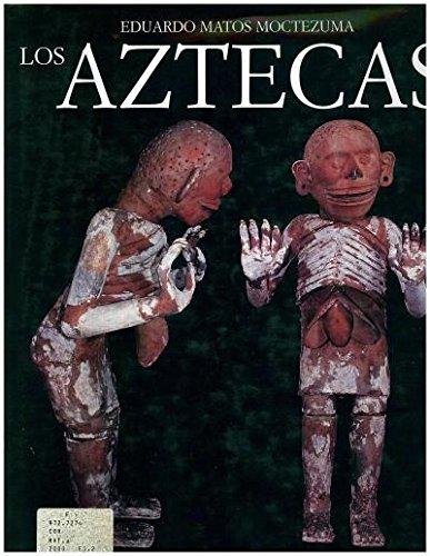 Los Aztecas. Las civilizaciones mesoamericanas (Spanish Edition): Eduardo Matos Moctezuma