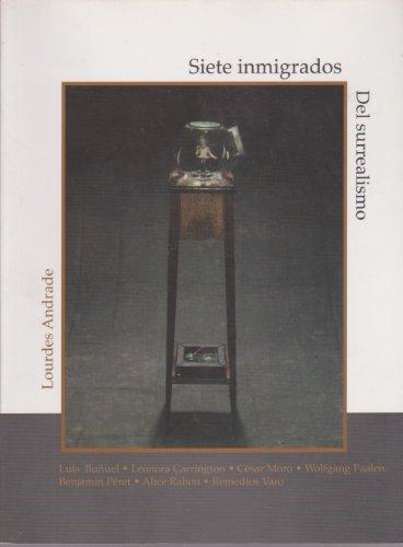 9789701856734: Siete inmigrados del surrealismo (Spanish Edition)