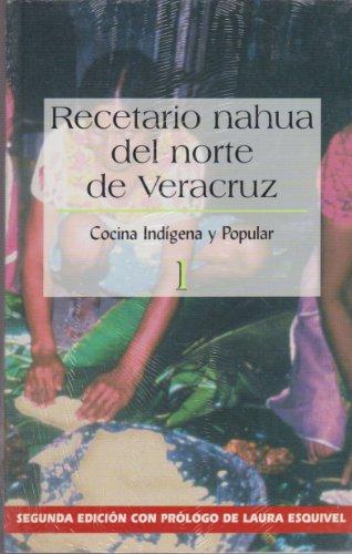 Recetario nahua del norte de Veracruz: COCINA INDIGENA Y POPULAR