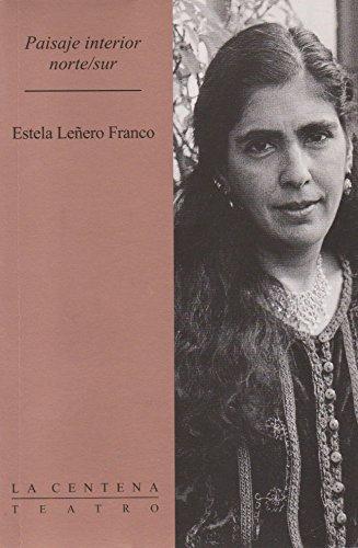 Paisaje interior norte/sur (Spanish Edition): Lenero Franco, Estela