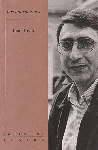 Las adoraciones (Spanish Edition): Tovar, Juan