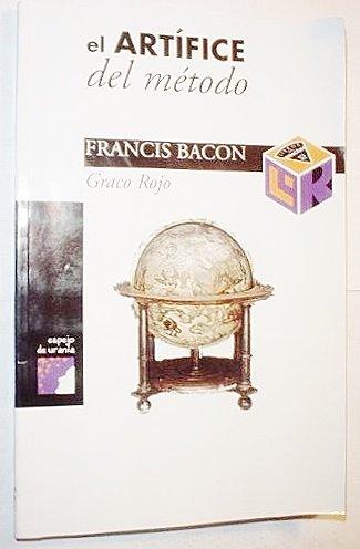 El Artifice Del Metodo: Francis Bacon: Rojo, Graco
