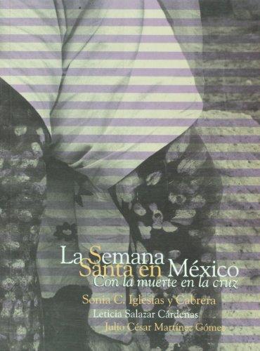 La semana santa en Mexico. Con la: Cabrera, Sonia C.