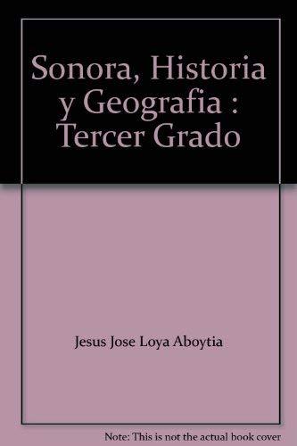9789701876893: Sonora, Historia y Geografia : Tercer Grado
