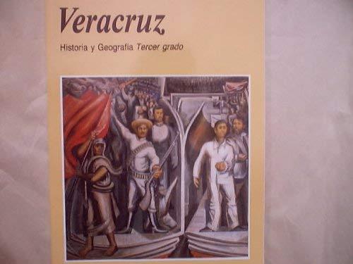 Veracruz: Historia Y Geografia Tercer Grado