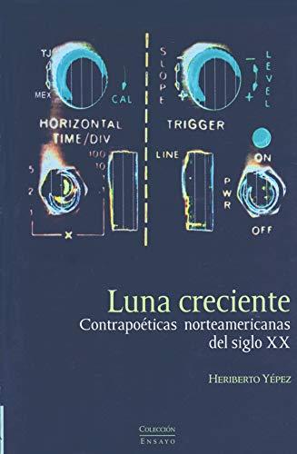 9789701878446: Luna Creciente: Contrapoeticas Norteamericanas Del Siglo Xx