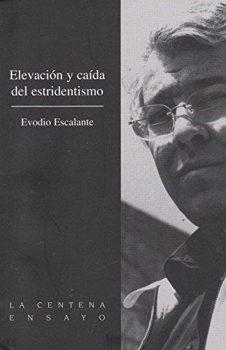 Elevacion y caida del estridentismo (Spanish Edition): Escalante, Evodio