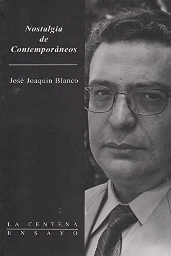 Nostalgia De Contemporaneos: Blanco, Jose Joaquin