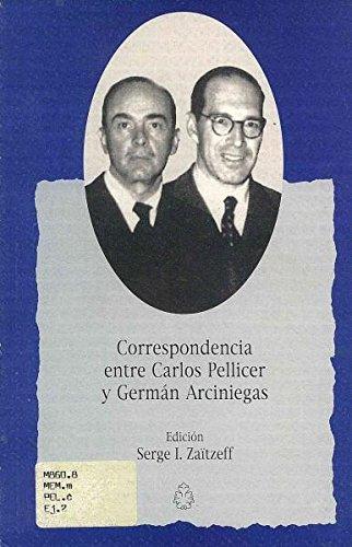 9789701881866: Correspondencia Entre Carlos Pellicer Y German Arciniegas (Spanish Edition)