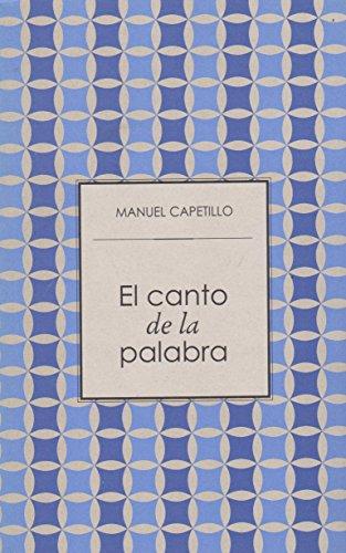 Canto de la palabra, el (Spanish Edition): Capetillo, Manuel
