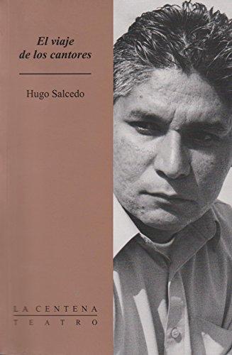 El viaje de los cantores (Spanish Edition): Salcedo, Hugo