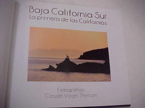 9789701883020: Baja California Sur : La primera de las Californias