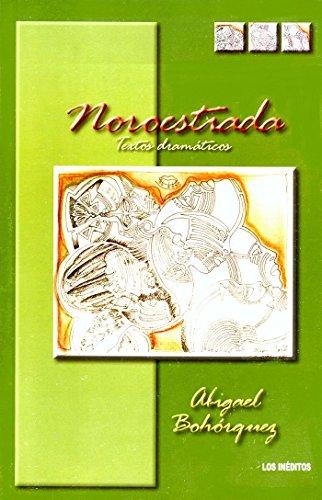NOROESTIADA: TEXTOS DRAMÁTICOS: Bohórquez, Abigael
