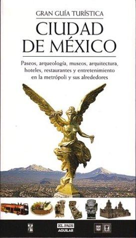 9789701884874: Ciudad de México: Gran guía turística (Spanish Edition)