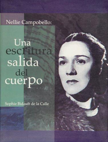 Nellie Campobello. Una escritura salidad del cuerpo: Sophie Bidault de